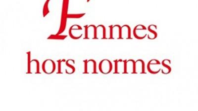 Les Femmes Hors Normes selon Barbara Polla